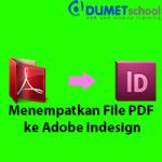 Menempatkan File PDF ke Indesign