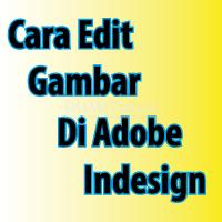 Cara Edit Gambar Di Adobe Indesign