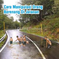 Cara Manipulasi Orang Berenang Di Jalanan