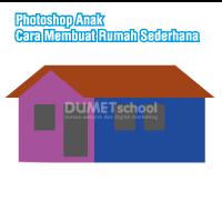 Photoshop Anak Cara Membuat Rumah Sederhana