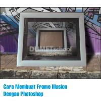 Cara Membuat Frame Illusion Dengan Photoshop