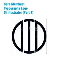 Cara Membuat Typography Logo Di Illustrator (Part 1)