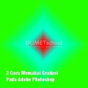 3 Cara Memakai Gradasi Pada Adobe Photoshop