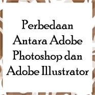Perbedaan Antara Adobe Photoshop dan Adobe Illustrator