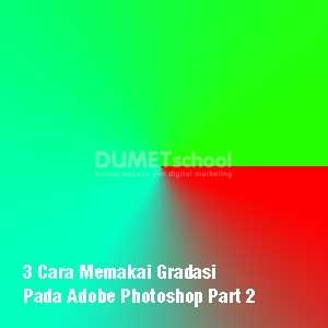 3 Cara Memakai Gradasi Pada Adobe Photoshop Part 2