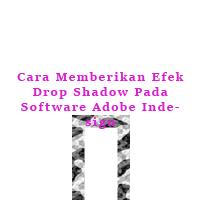 Cara Memberikan Efek Drop Shadow Pada Software Adobe Indesign
