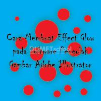 Cara Membuat Effect Glow pada Software Pengolah Gambar Adobe Illustrator