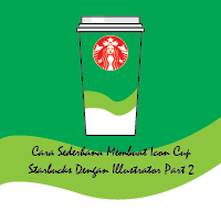 Cara Sederhana Membuat Icon Cup Starbucks Dengan Illustrator Part 2
