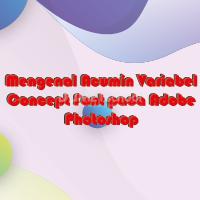 Mengenal Acumin Variabel Concept Font pada Adobe Photoshop